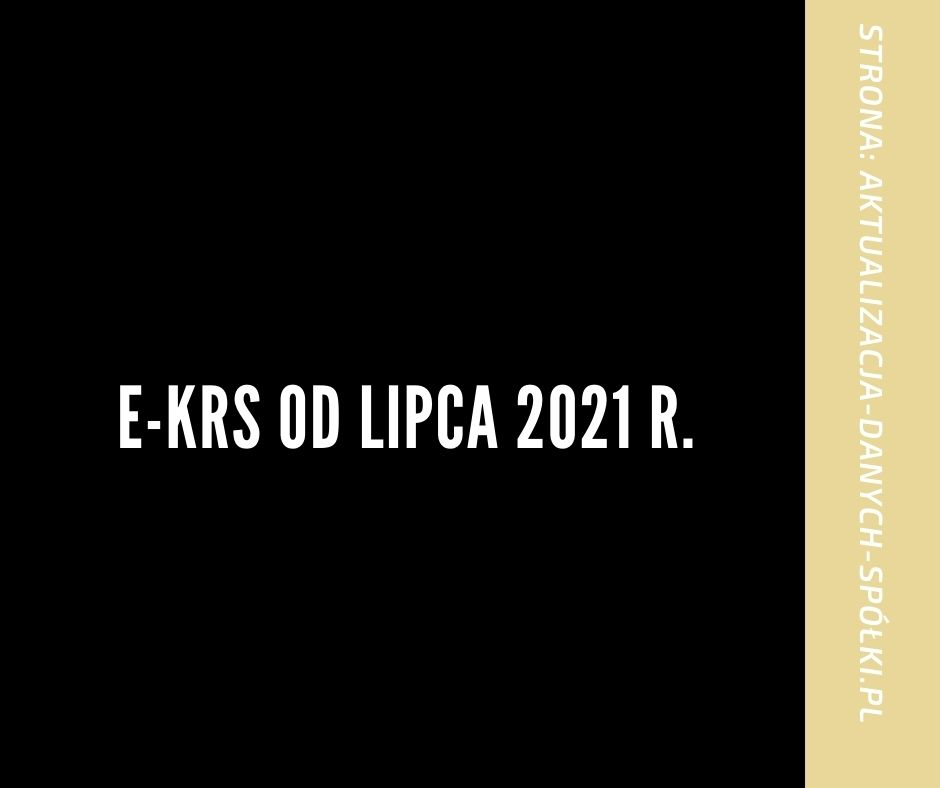E-KRS od lipca 2021 r.