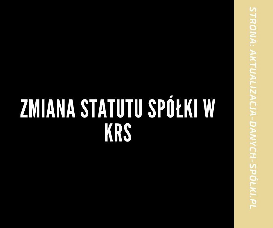 Zmiana statutu spółki w KRS