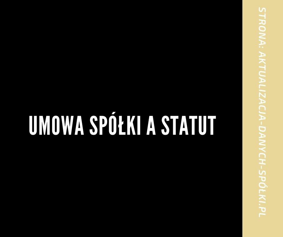 Umowa spółki a statut
